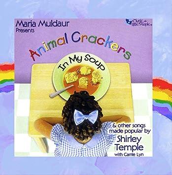 Maria Muldaur Carrie Lyn Animal Crackers In My Soup The Songs
