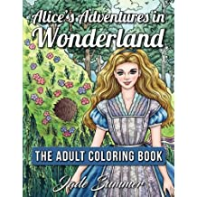 Alice's Adventures in Wonderland: An Adult Coloring Book with Fantasy Themes and Mythical Creatures (Based on the Classic Fairy Tale by Lewis Caroll)