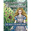 Alice in Wonderland: An Adult Coloring Book with Fantasy Themes and Mythical Creatures (Based on the Classic Fairy Tale by Lewis Caroll)