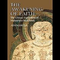 The Awakening of Faith: The Classic Exposition of Mahayana Buddhism