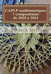CAPLP mathématiques - 7 compositions de 2010 à 2014