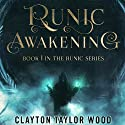 Runic Awakening : The Runic Series, Book 1 Audiobook by Clayton Taylor Wood Narrated by Nick Cracknell