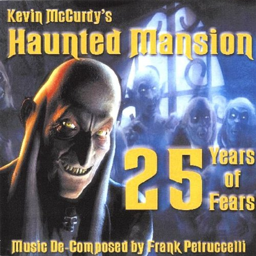 Kevin McCurdy's Haunted Mansion 25 Years of Fears -