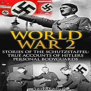 World War 2: Stories of the Schutzstaffel Audiobook