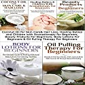 Essential Oils Box Set #5: Coconut Oil Skin Care & Hair Loss + Healing Babies & Children with Aromatherapy for Beginners + Beauty Products for Beginners + Body Lotions for Beginners + Oil Pulling Therapy for Beginners Audiobook by Lindsey Pylarinos Narrated by Millian Quinteros
