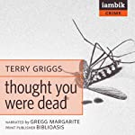Thought You Were Dead | Terry Griggs