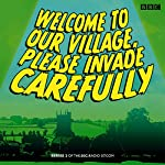 Welcome to our Village Please Invade Carefully: Series 2 | Eddie Robson,Hattie Morahan,Julian Rhind-Tutt