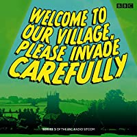 Welcome to our Village Please Invade Carefully: Series 2 Radio/TV von Eddie Robson, Hattie Morahan, Julian Rhind-Tutt Gesprochen von: Hattie Morahan, Peter Davison, Full Cast