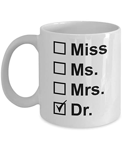 funny doctor mug great unique novelty gag gift idea for new doctor doctoral student birthday