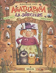 Bienvenue chez Agathabaga la sorcière par Arthur Ténor