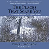 #7: The Places That Scare You: A Guide to Fearlessness in Difficult Times