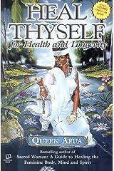 Heal Thyself for Health and Longevity Paperback