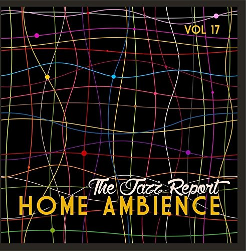 home-ambience-the-jazz-report-vol-17