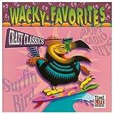 Wacky Favorites: Crazy Classics / Favorites