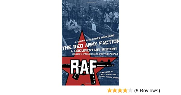 the red army faction a documentary history smith j moncourt andre