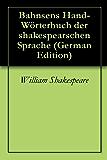 Bahnsens Hand-Wörterbuch der shakespearschen Sprache