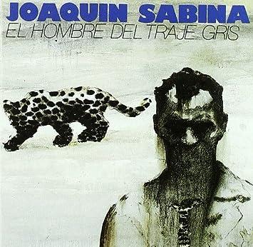 El Hombre Del Traje Gris by Joaquin Sabina