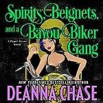 Spirits, Beignets, and a Bayou Biker Gang: Pyper Rayne, Book 3 | Deanna Chase