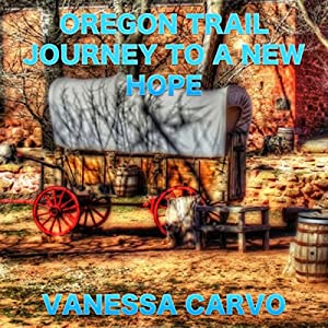 Oregon Trail Journey to a New Hope Audiobook