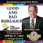 Good and Bad Bureaucracy - Module 3 Section 2: Developing Leadership Skills, Part 20   Jeffrey Liker