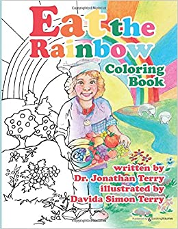 Eat the Rainbow Coloring Book: Dr. Jonathan Terry: 9781628158045 ...