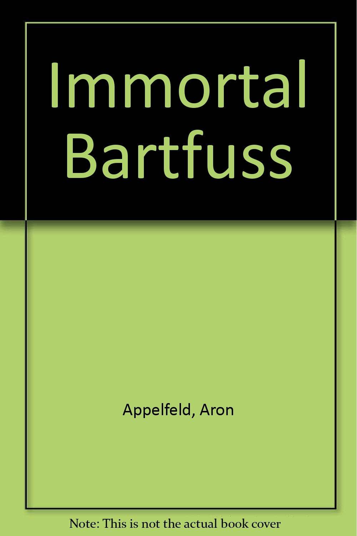 Immortal Bartfuss