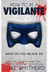 How To Be A Vigilante Kindle Edition