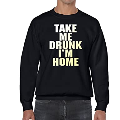 AW Fashions Take me Drunk Im Home - Party Shirt Unisex Crewneck Sweatshirt (