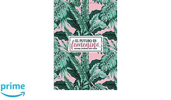 Amazon.com: El futuro es femenino: Agenda escolar 2019-2020 ...
