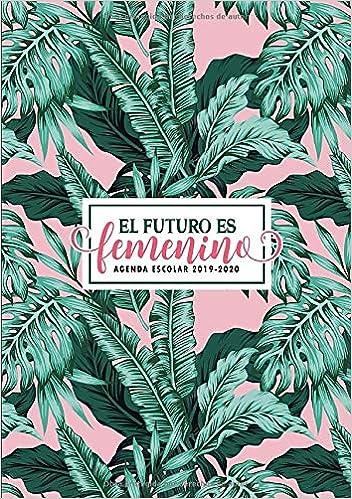El futuro es femenino: Agenda escolar 2019-2020: Del 1 de ...