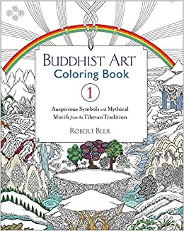 Buddhist Art Coloring Book 1 Auspicious Symbols And Mythical Motifs From The Tibetan Tradition Robert Beer 9781611803518 Amazon Books
