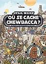 Star Wars - Où se cache Chewbacca ? par Disney