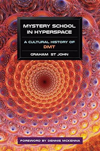 Mystery School in Hyperspace: A Cultural History of DMT (Using Mystery Of History For High School)