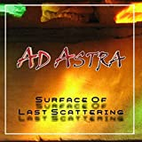 Surface of Last Scattering by Ad Astra