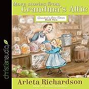 More Stories from Grandma's Attic: Grandma's Attic, Book 2 | Arleta Richardson