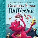 Ruffleclaw Audiobook by Cornelia Funke, Oliver Latsch - translator Narrated by Cornelia Funke