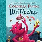 Ruffleclaw | Cornelia Funke,Oliver Latsch - translator