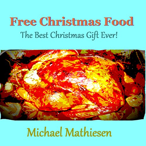 Free Christmas Food: The Best Christmas Gift Ever