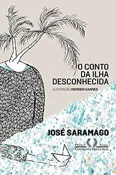 O conto da ilha desconhecida por [Saramago, José]