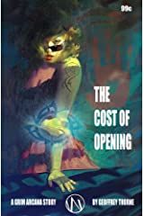 The Cost of Opening (The Grim Arcana Book 2) Kindle Edition