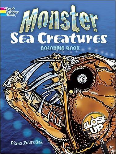 Monster Sea Creatures A Close Up Coloring Book Dover Nature Diana Zourelias 9780486485058 Amazon Books