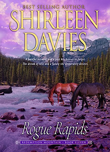 Rogue Rapids (Redemption Mountain Historical Western Romance Book 11) by [Davies, Shirleen]