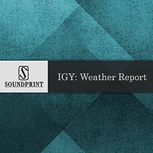 IGY: Weather Report Radio/TV Program