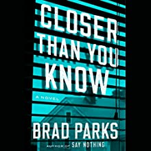 Closer Than You Know: A Novel Audiobook by Brad Parks Narrated by Emily Rankin