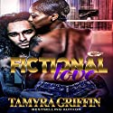 Fictional Love Audiobook by Tamyra Griffin Narrated by Cee Scott