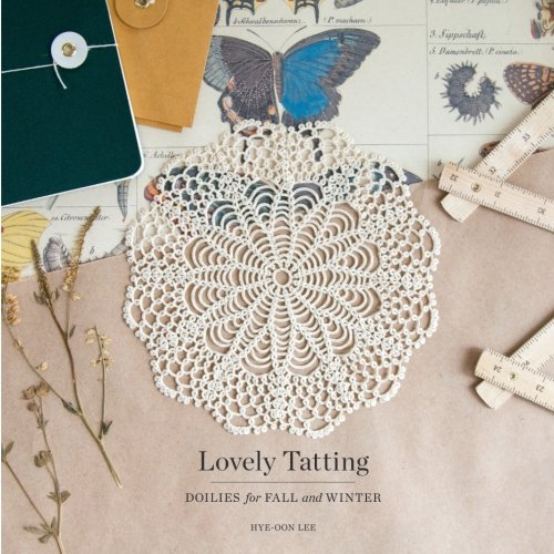 (Lovely Tatting: Doilies for Fall and Winter)
