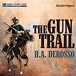 The Gun Trail | H.A. Derosso