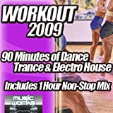 Workout 2009 - The Ultra Dance Trance and Dirty Electro House Pumping Cardio Fitness Gym Work Out Mix to Help Shape Up [Explicit]