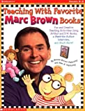 Teaching with Favorite Marc Brown Books, Bonnie Brown Walmsley and Sean A. Walmsley, 0590314718