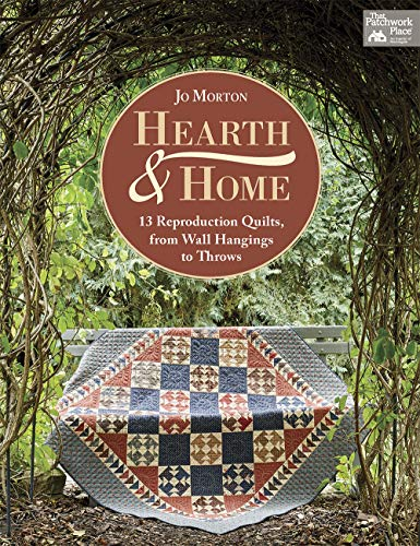 - Hearth & Home: 13 Reproduction Quilts, from Wall Hangings to Throws